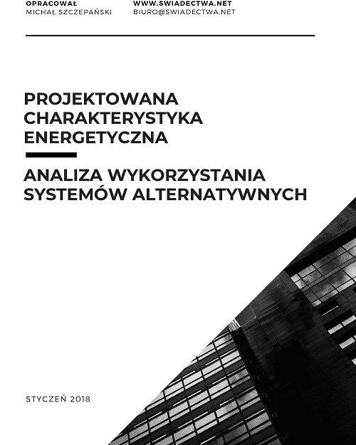 Projektowana charakterystyka energetyczna – analiza wykorzystania systemów alternatywnych – pobierzraport